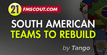 6 South American Clubs to Rebuild in FM21