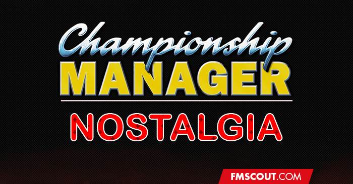 CM / FM Nostalgia - Championship Manager – Spending Hours Obsessed With Flashing Text