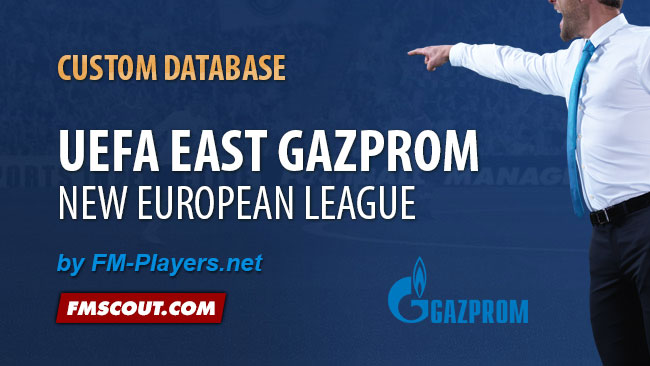 FM 2014 New Leagues - UEFA East Gazprom League (by FM-Players)