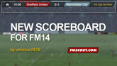 New Scoreboard for FM14