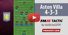 Aston Villa 4-3-3 FM15 Tactic [Video]
