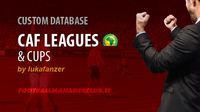 FM 2015 New Leagues - CAF African Leagues & Cups for FM15