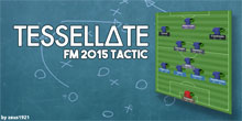 ∆ TESSELLATE FM15 Tactic