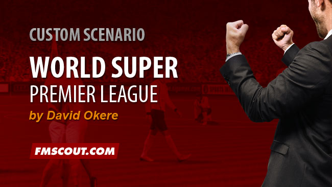 FM 2015 Custom Scenarios - World Super Premier League for FM15