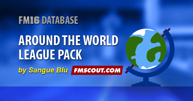 FM 2016 New Leagues - ATW16 Over 255 Leagues Megapack for FM16 by Sangue Blu