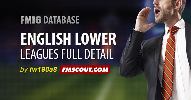 FM 2016 New Leagues - English Lower Leagues - Full Detail v0.14