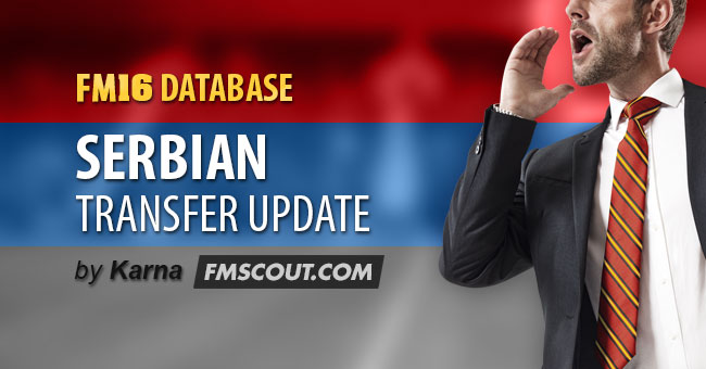 FM 2016 Data Updates - Serbian Transfer Update for FM16
