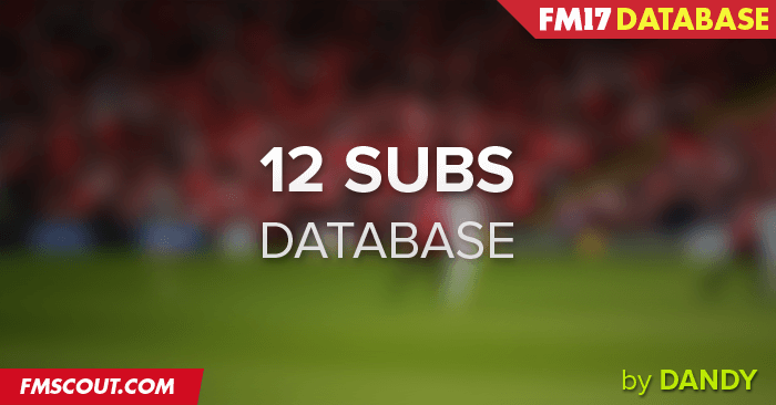 FM 2017 Fantasy Scenarios - 12 substitute players database