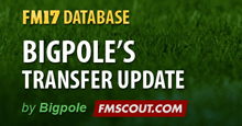 Bigpole's FM2017 Transfer Update (25/02/2017) WINTER TRANSFERS UPDATE