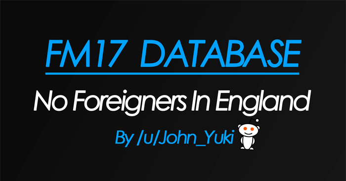 FM 2017 Fantasy Scenarios - FM17 - No Foreigners Allowed In England