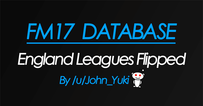 FM 2017 Fantasy Scenarios - FM17 - English Leagues Flipped