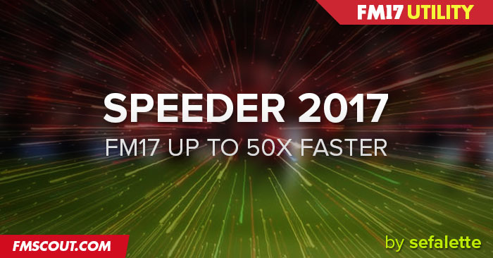 Football Manager 2017 Tools - FM Speeder 2017