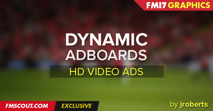 FM 2017 Misc Graphics - Dynamic Video Adboards for FM 2017