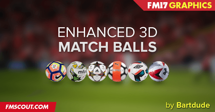 FM 2017 Misc Graphics - Enhanced 3D Match Balls for FM17