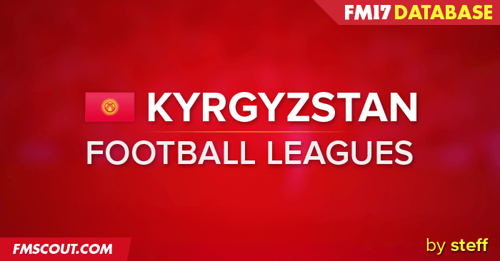 Football Manager 2017 League Updates - FM17 Kyrgyzstani League