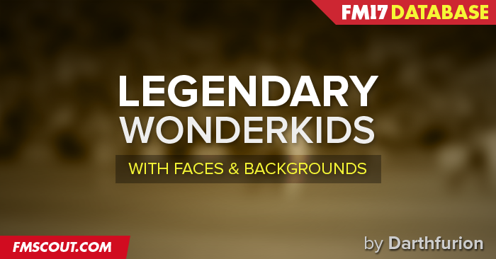 FM17 Legendary Wonderkids Database | FM Scout