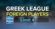Greece - Foreign Players limit 4!
