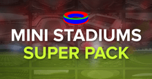Mini Stadiums Superpack for FM 2017