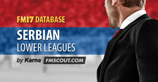 Football Manager 2017 League Updates - Serbian Lower Leagues for FM17