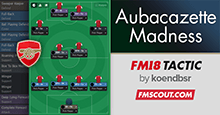 Aubacazette Madness - An Arsenal Tactic for FM18