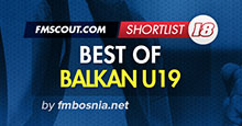Best of Balkan U19 - FM18 Shortlist