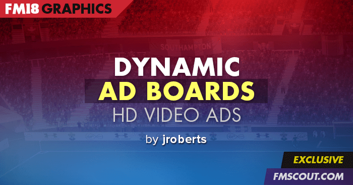 FM 2018 Misc Graphics - Dynamic Video Adboards v1.6.2 for FM 2018