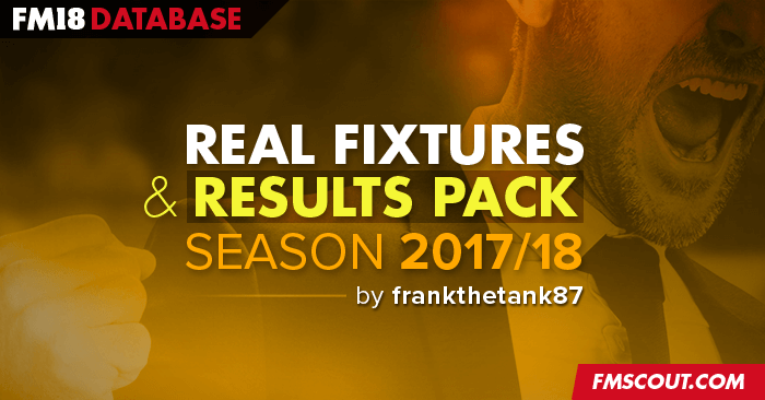 Football Manager 2018 Data Updates - Real Fixtures & Results Pack for FM18