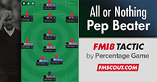 FM18 Tactic: All or Nothing Pep Beater
