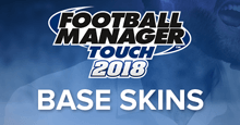 Official FM Touch 2018 Base Skins & Skinning Tips