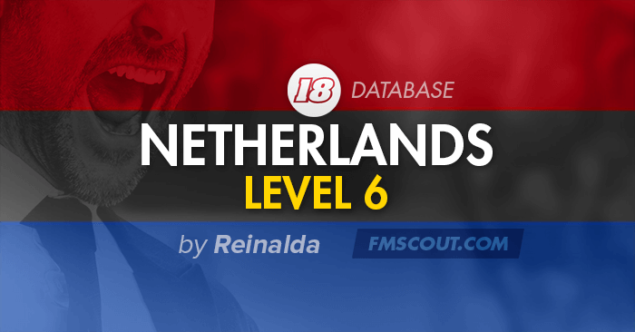 Football Manager 2018 League Updates - Netherlands Level 6 for FM18