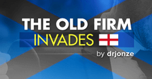 Old Firm Invades England!