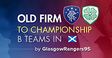 Old Firm to English Championship - B Teams in Scotland