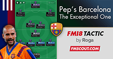 Pep's Barcelona Tactic FM18 - The Exceptional One