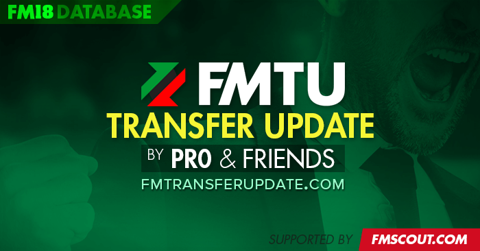 Football Manager 2018 Data Updates - FM18 Transfer & Data Update by pr0 + FMTU