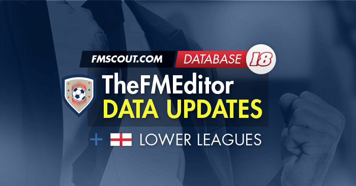 Football Manager 2018 Data Updates - TheFMEditor FM18 Updates 21st March 2018