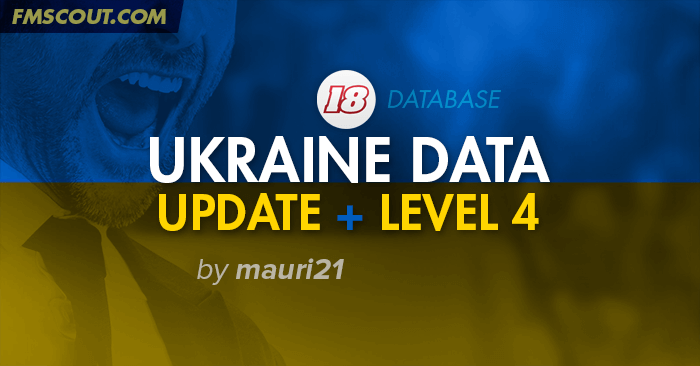 Football Manager 2018 Data Updates - Ukraine Data Update & League Expansion for FM18