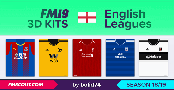 Football Manager 2019 Kits - English Leagues 3D Kits 2018/19