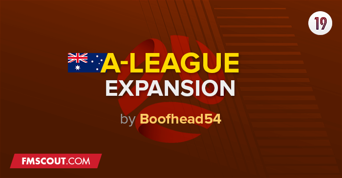 Football Manager 2019 League Updates - A-League Expansion for FM19