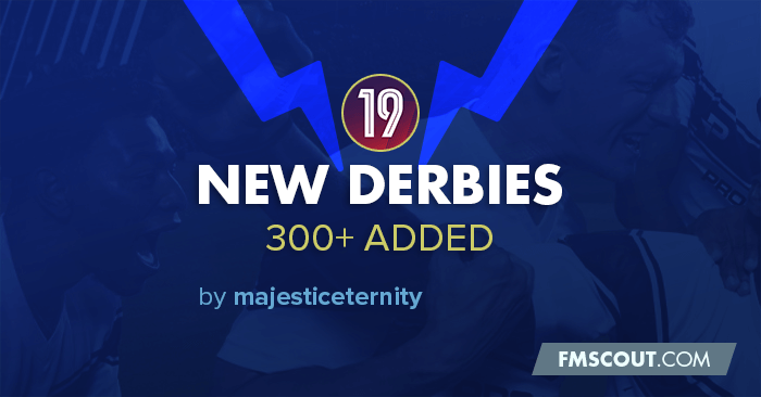Football Manager 2019 Data Updates - Added New Derbies for FM19