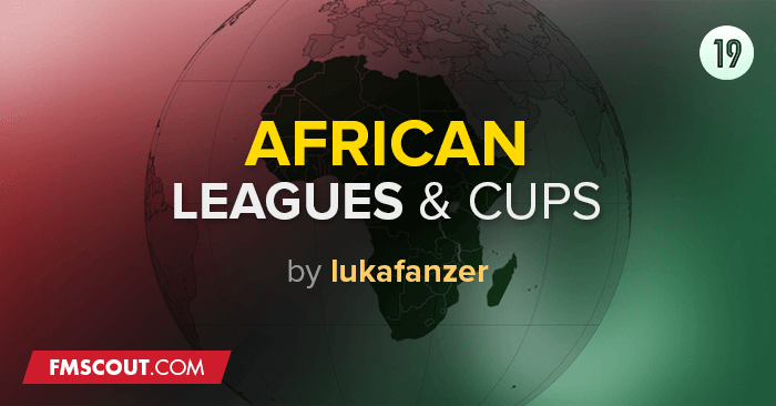 Football Manager 2019 League Updates - African Leagues & Cups for FM 2019