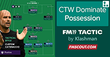 Guardiola FM19 Tactic - Dominate Possession CTW