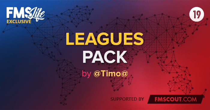 Football Manager 2019 League Updates - FM19 Leagues Pack (102 Nations) by @Timo@ V19.3
