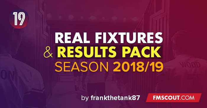 Football Manager 2019 Data Updates - FM19 Real Fixtures & Results 2018/19