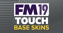 Football Manager 2019 Touch Base Skins