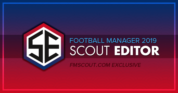FM Scout Editor 2019 - Exclusive Download | FM Scout