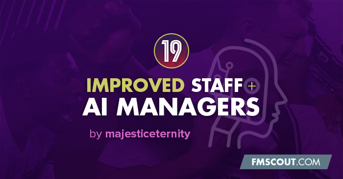 Football Manager 2019 Data Updates - Improved AI Managers & Staff for FM19