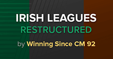 Irish Leagues Restructured FM19