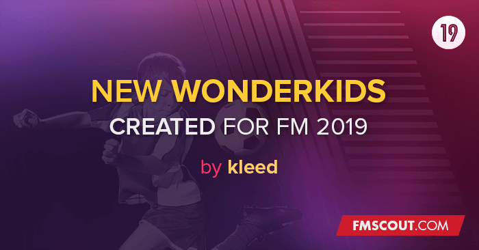 Football Manager 2019 Data Updates - New Wonderkids created for FM 2019 (final version)