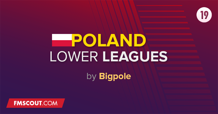 Football Manager 2019 League Updates - Polish Lower Leagues (down to 4th level) by Bigpole