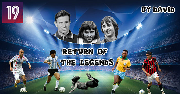 FM 2019 Fantasy Scenarios - Return Of The Legends for FM19